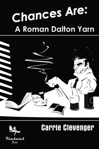 Chances Are: A Roman Dalton Yarn by Carrie Clevenger, http://www.amazon.com/dp/B00GOWRE6G/ref=cm_sw_r_pi_dp_ef1Hsb10M27VD