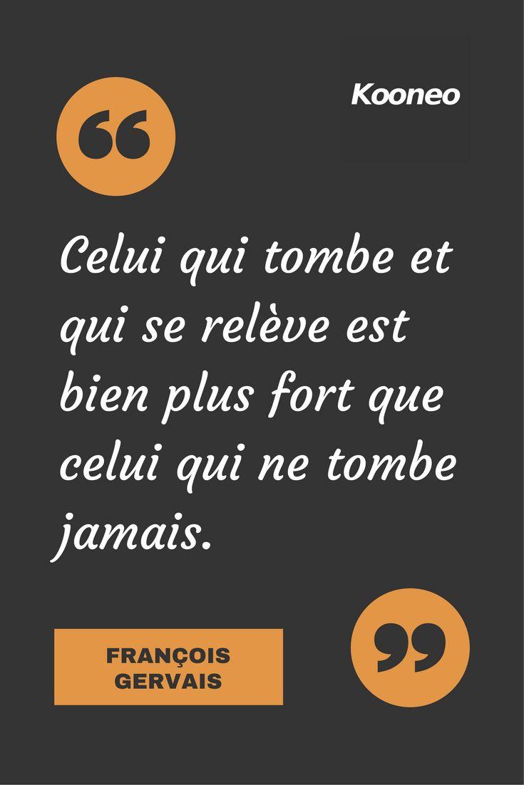 [CITATIONS] Celui qui tombe et qui se relève est bien plus fort que celui qui ne tombe jamais. FRANÇOIS GERVAIS #Ecommerce #Motivation #Kooneo #Francoisgervais : www.kooneo.com