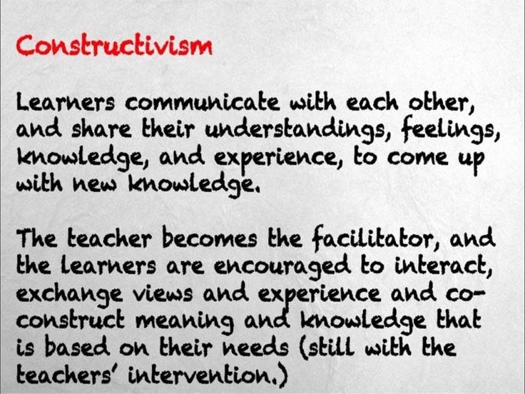 In constructivism, learners are given the opportunity to communicate, interact and create meaning with each other to be able to gain new experiences. In this approach, teachers turn into facilitators.