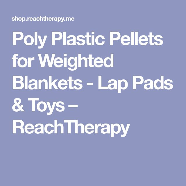 Poly Plastic Pellets for Weighted Blankets - Lap Pads & Toys – ReachTherapy