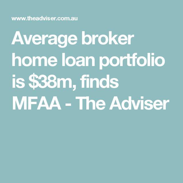 Average broker home loan portfolio is $38m, finds MFAA - The Adviser