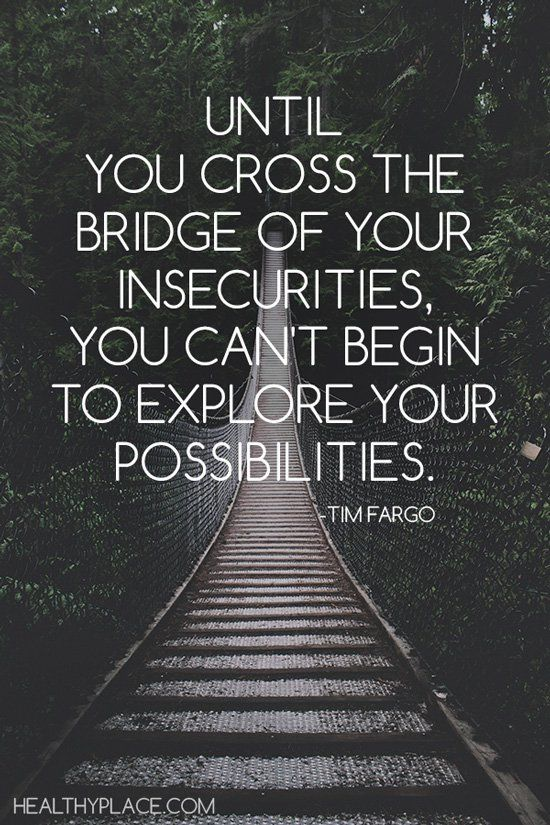 Self-help quote - Until you cross the bridge of your insecurities, you can't…