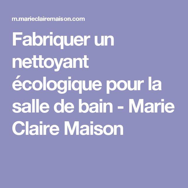 Fabriquer un nettoyant écologique pour la salle de bain - Marie Claire Maison