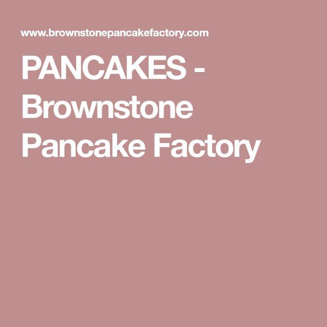 PANCAKES - Brownstone Pancake Factory