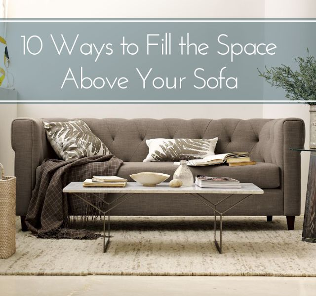 How To Fill Space Above Ur Sofa