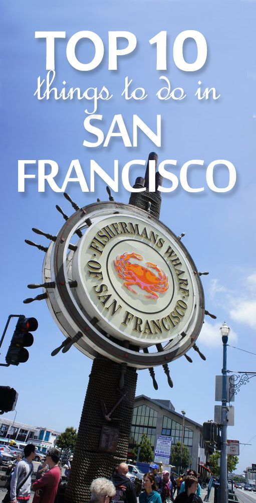 Here are the TOP 10 things you need to do when you visit San Francisco for the first time!