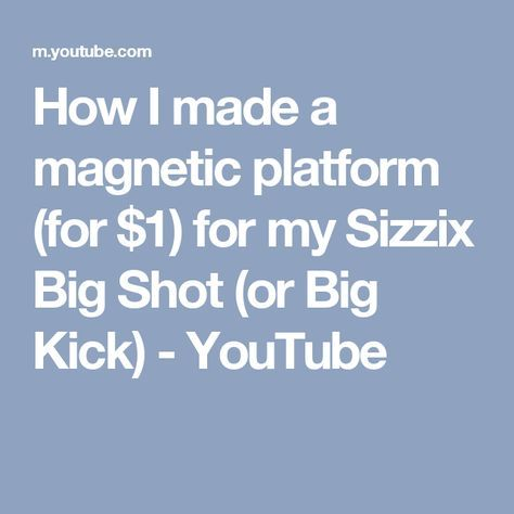 How I made a magnetic platform (for $1) for my Sizzix Big Shot (or Big Kick) - YouTube