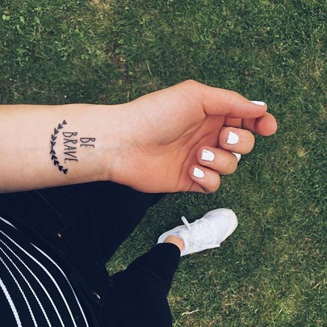 Tattoo Quotes Brave: Be Brave. #tattoo #tattoos #littletattoos #bebrave