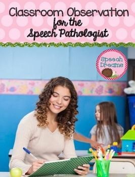 Classroom Observation for the Speech Pathologist. Repinned by SOS Inc. Resources pinterest.com/sostherapy/.