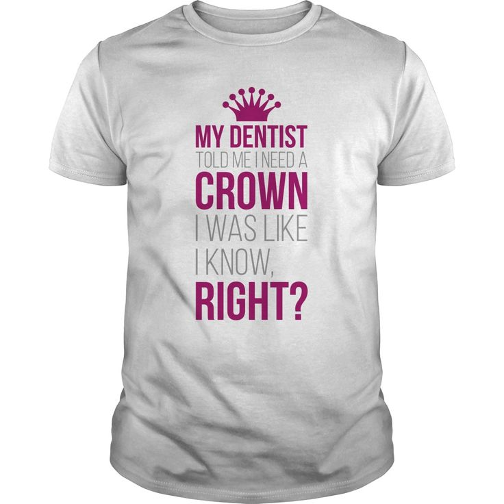 my dentist told me i need a crown Personalized t shirts,t-shirt printing online, Cotton t shirts ,Buy t shirts online ,Printed t shirts online ,Personalized t shirts ,T shirt store ,T shirts for sale ,Black t shirt ,T-shirt design ,buy shirts online ,t shirt sale ,funky t shirts ,awesome t shirts ,online tshirt design ,funny tshirt ,plain t shirts ,t shirts for women ,tshirt designs ,funny shirts for men ,t shirt for mens ,