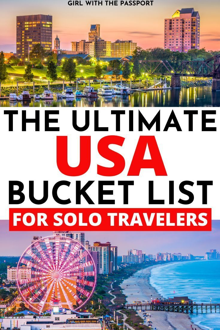 The Ultimate Usa Bucket List For Solo Travelers In 2020 Best Places To Travel North America Travel Destinations Places To Travel
