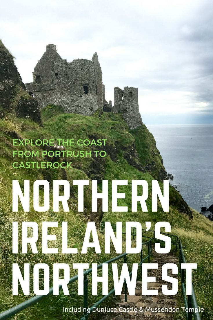 Northern Ireland travel | Portrush travel | Dunluce Castle | Mussenden Temple | Causeway Coast