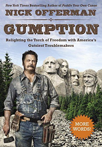Gumption: Relighting The Torch Of Freedom With America's Gutsiest Troublemakers · Nick Offerman · reading - book club read