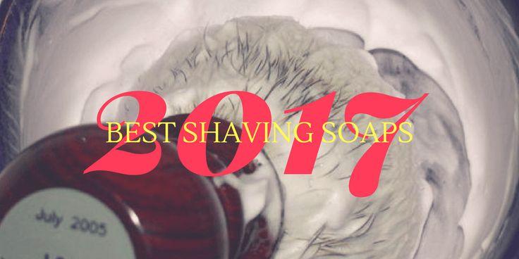 Best Shaving Soaps for 2017