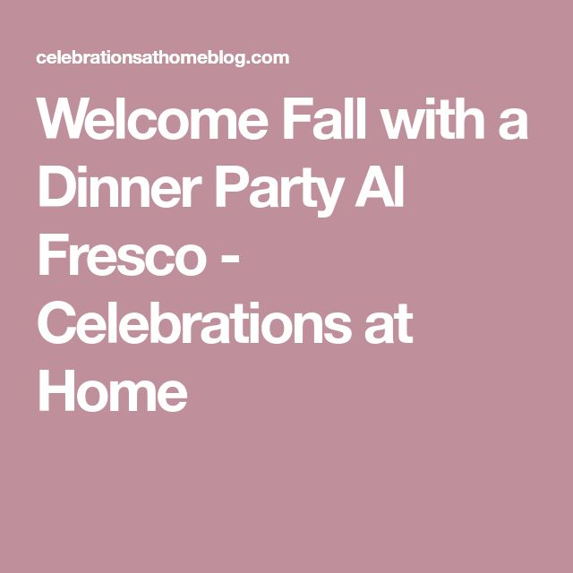 Welcome Fall with a Dinner Party Al Fresco - Celebrations at Home