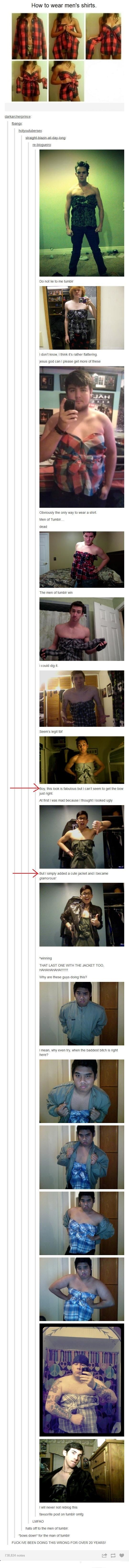 A Girl Posted How To Wear Mens Shirts, And How The Men On Tumblr Reacts To This is Freaking Awesome.