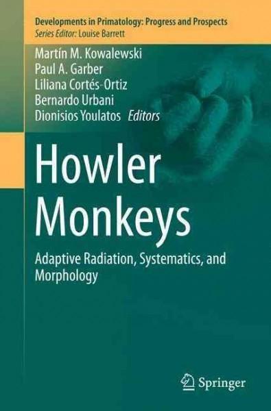 Howler Monkeys: Adaptive Radiation, Systematics, and Morphology