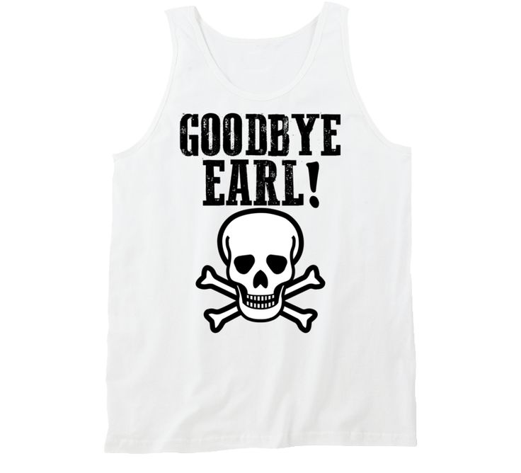 Goodbye Earl Dixie Chicks song with skull and cross Earl Tank Top Goodbye Earl Song Tank Top
