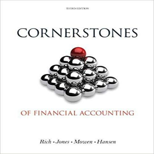 Cornerstones of Financial Accounting 3rd Edition by Rich