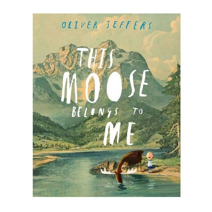 This-Moose-Belongs-To-Me- Oliver Jeffers