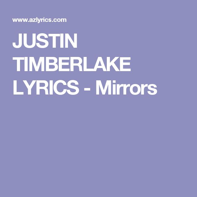 280 best images about music on pinterest songs brian for Mirror justin timberlake lyrics