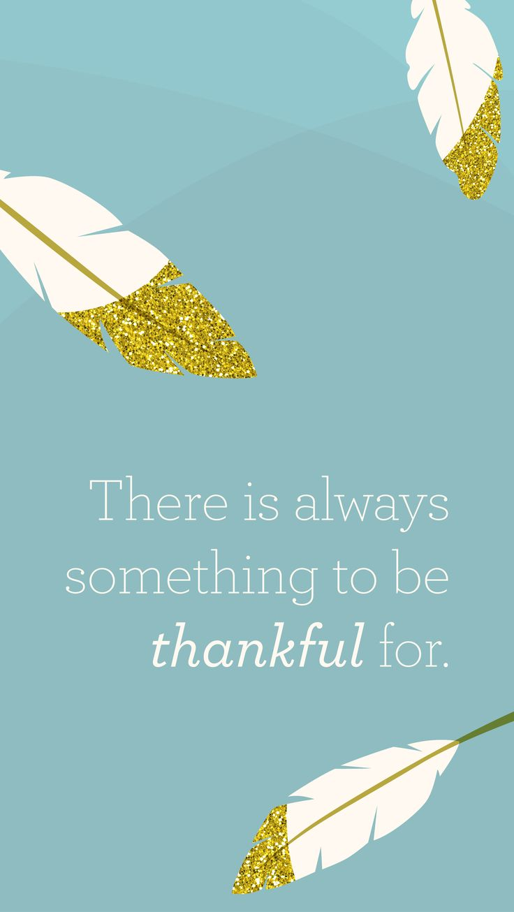 Every evening before you go to sleep, remind yourself of 3 things that you have to be thankful for that day.