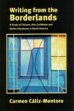 """This work looks at three """"borderlands"""" literary responses: those of the Chicanos at the border between the southern United States and Mexico, the African Caribbean minority in Canada, and the Native North Americans.  #carribean #carribeannonfiction #nonfiction #books #diversereads #diversebooks"""