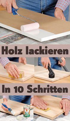 Das Lackieren von Holz bietet Schutz vor Witterung und Staub. Wir zeigen dir, wie du Holz ohne lästige Laufnasen und Macken lackierst