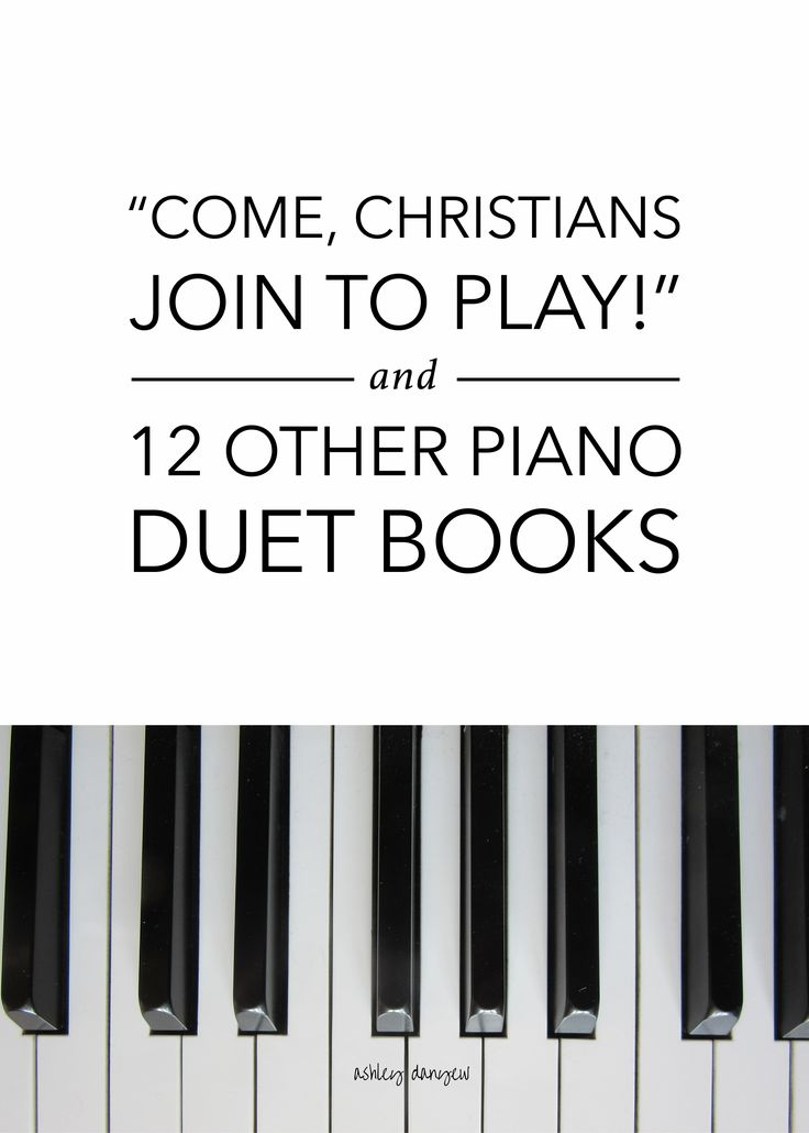 """Christians, Join to Play!"""" and 12 Other Piano Duet"""