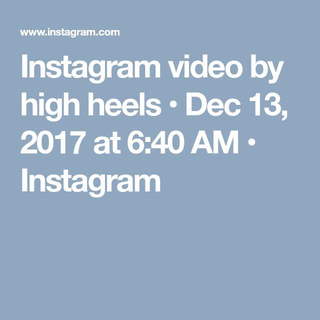 Instagram video by high heels • Dec 13, 2017 at 6:40 AM • Instagram