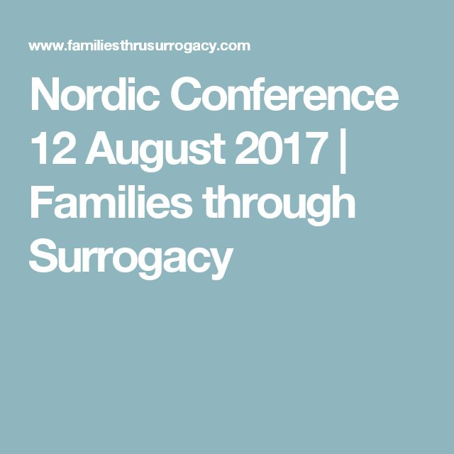 Nordic Conference 12 August 2017 | Families through Surrogacy