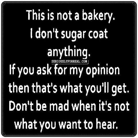 Ha! Yep! Be prepared to hear the truth and if you can't handle it then don't set…