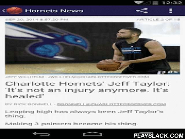 Hornets Basketball  Android App - playslack.com ,  Charlotte Hornets fans' No. 1 source for complete game coverage, player information, team stats, Twitter updates, photos, videos and more. Interactive features about the Hornets (and the Bobcats) give fans deep insight into Charlotte's NBA franchise. Live game coverage is provided from Twitter streams. Rick Bonnell provides analysis and unique access to the team and everything that's new in Buzz City. Breaking news, real-time updates, player…