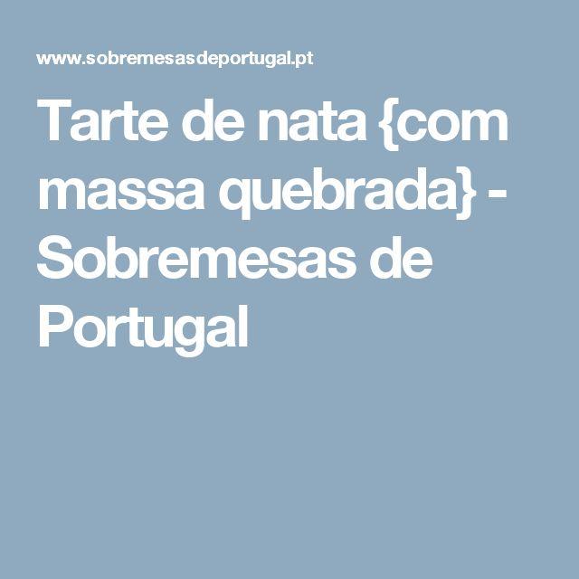 Tarte de nata {com massa quebrada} - Sobremesas de Portugal
