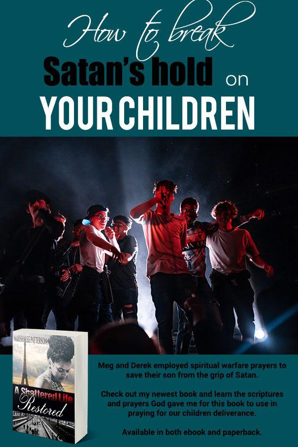 How to break Satan's hold on your Children | Spiritual Growth Blog