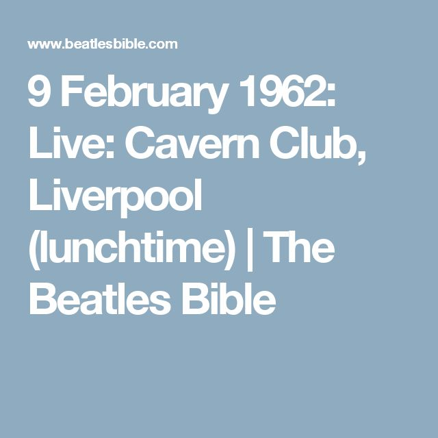 9 February 1962: Live: Cavern Club, Liverpool (lunchtime) | The Beatles Bible