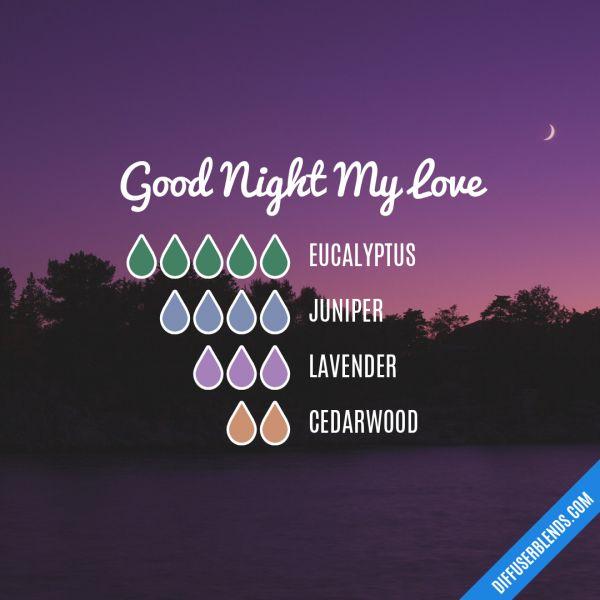 Good Night My Love - Essential Oil Diffuser Blend