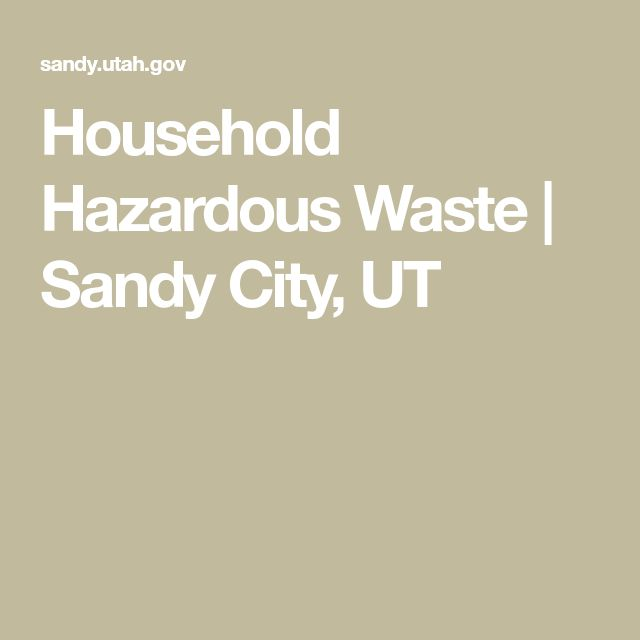 Household Hazardous Waste   Sandy City, UT