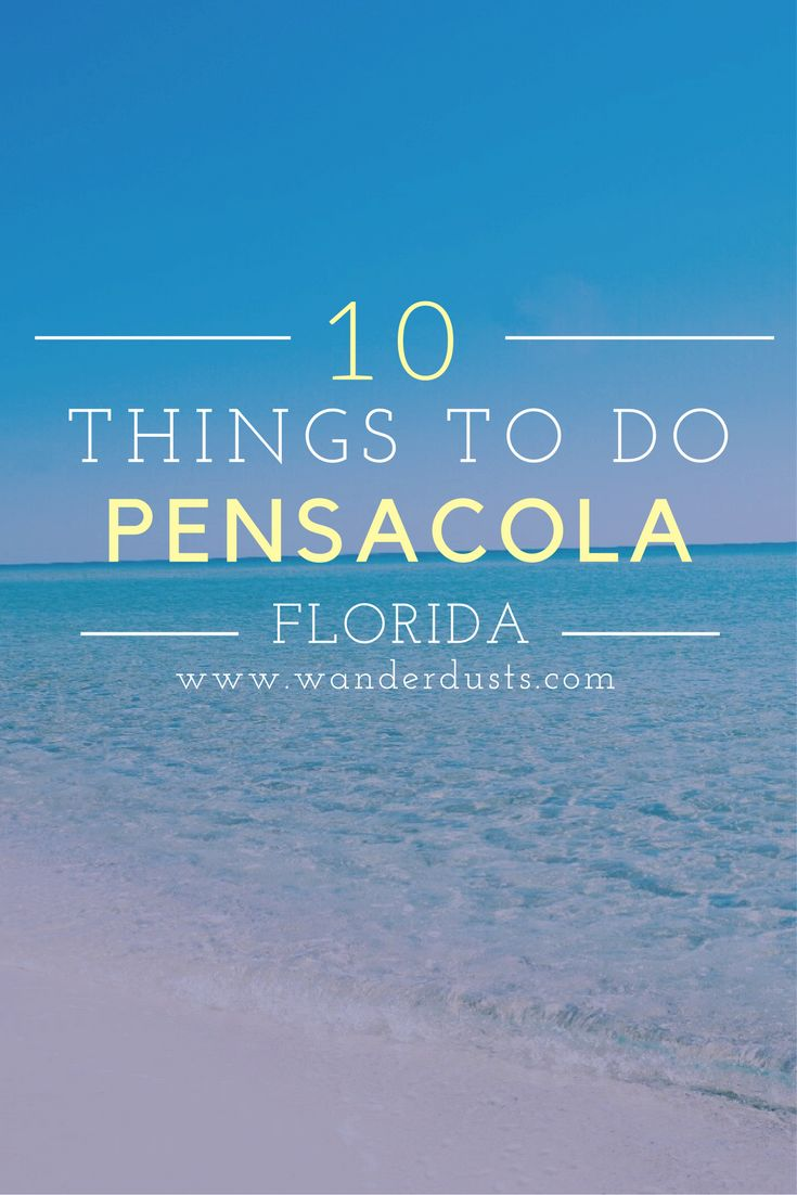 Things to do, places to see, and where to eat in Pensacola! The Ultimate Guide to Pensacola Beach, Florida -Wander Dust Blog