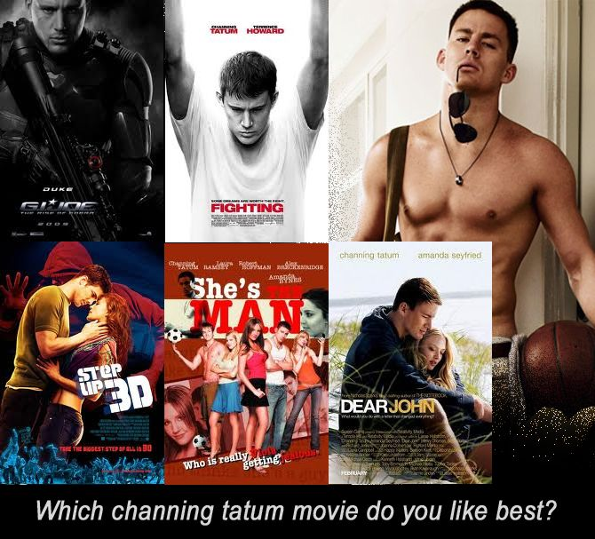Which channing tatum movie do you like best?