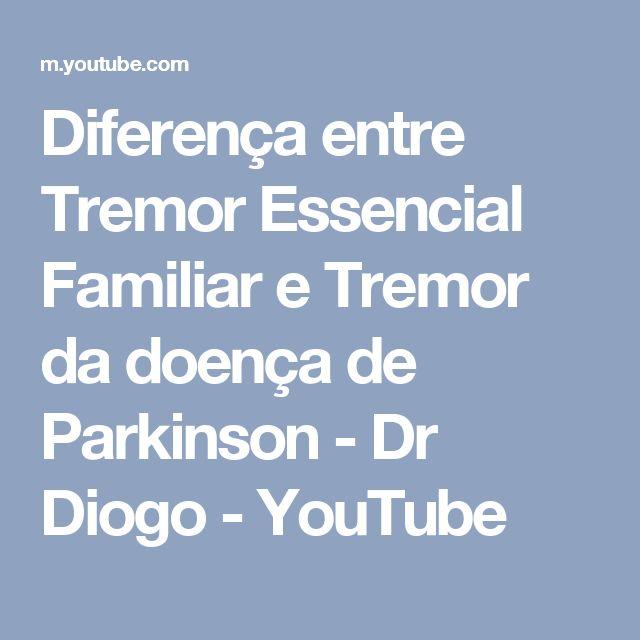 Diferença entre Tremor Essencial Familiar e Tremor da doença de  Parkinson  -  Dr Diogo - YouTube