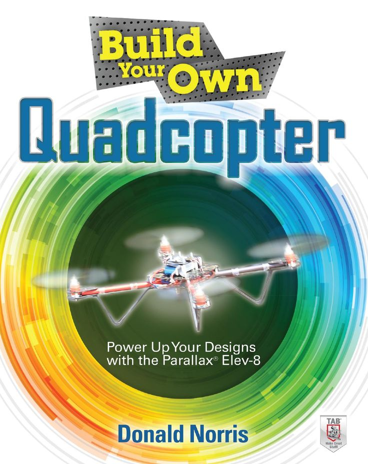 Build Your Own Quadcopter Donald Norris - Get your first quadcopter today. TOP…