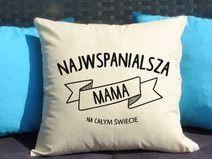 Wspaniała Mama, Poduszka dekoracyjna z nadrukiem, Prezent dla mamy, Dzień Mamy, Urodziny Mamy, Upominek dla Mamy, Poduszka dla mamy