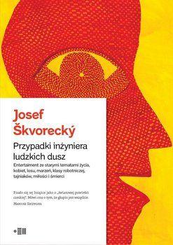 Przypadki inżyniera ludzkich dusz-Skvorecky Josef
