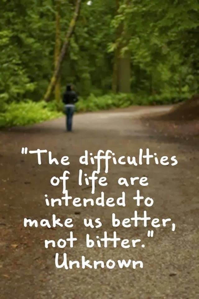 The difficulties of life are intended to make us better, not bitter | Inspirational Quotes Great Quotes, Better, Life No...