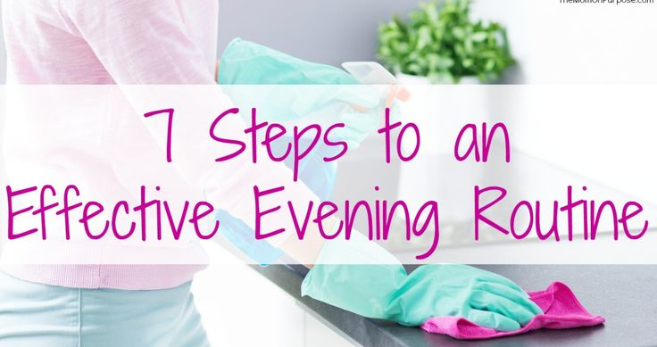7 Steps to an Effective Evening Routine