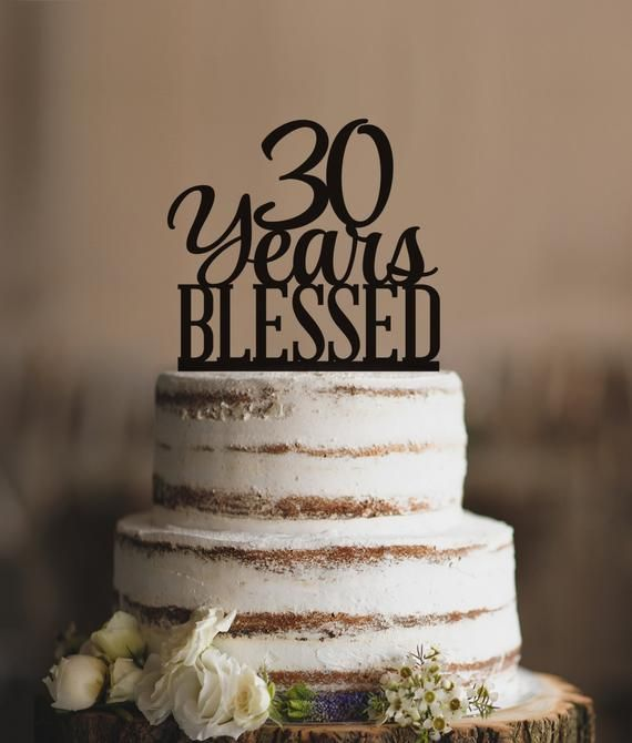 30 Years Blessed Cake Topper Classy 30th Birthday Anniversary T260 By CFWeddings
