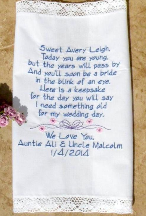Flower Girl Handkerchief Personalized Embroidered Wedding hanky  Today you are young, but the years will pass by And you'll soon be a bride in the blink of an eye. So here is something for the day you will say I need something old for my wedding day.