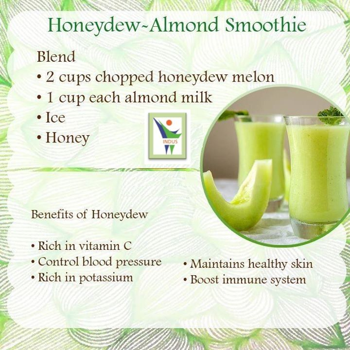 Benefits of Honeydew - Almond Smoothie...                                                                                                                                                                                 More
