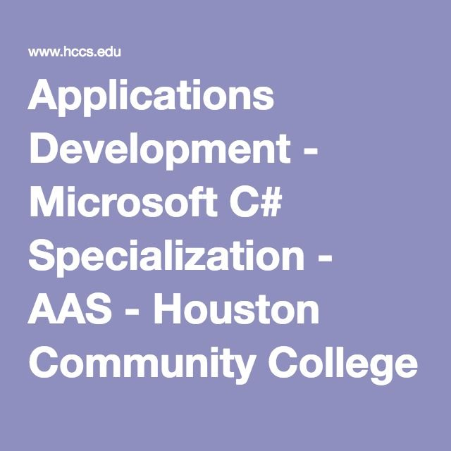 Applications Development - Microsoft C# Specialization - AAS - Houston Community College | HCC